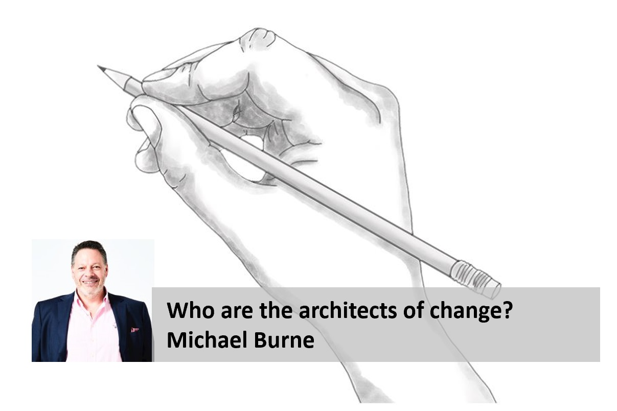 Who are the architects of change?