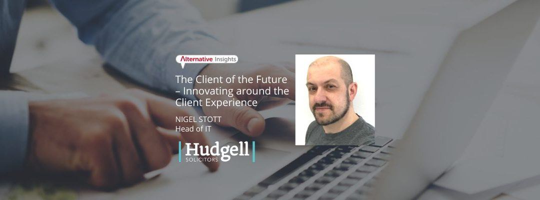 Nigel Stott: The Client of the Future – Innovating around the Client Experience