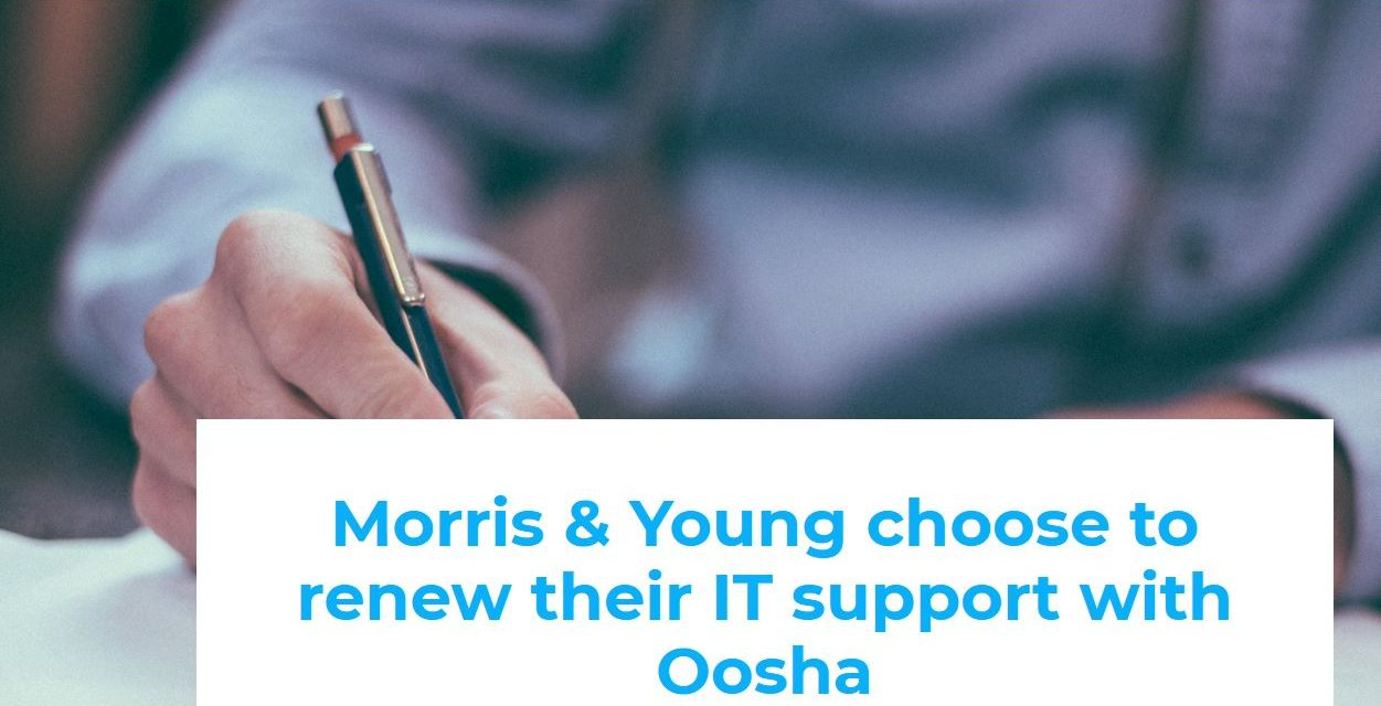 Morris & Young choose to renew their IT support with Oosha