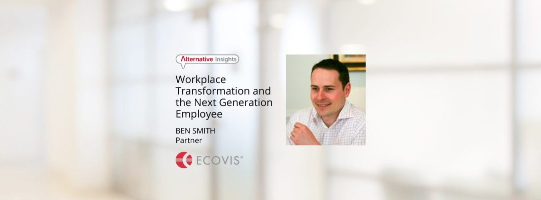 Workplace Transformation and the Next Generation Employee