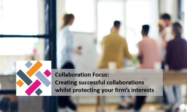 Collaboration Focus: Creating successful collaborations whilst protecting your firm's interests