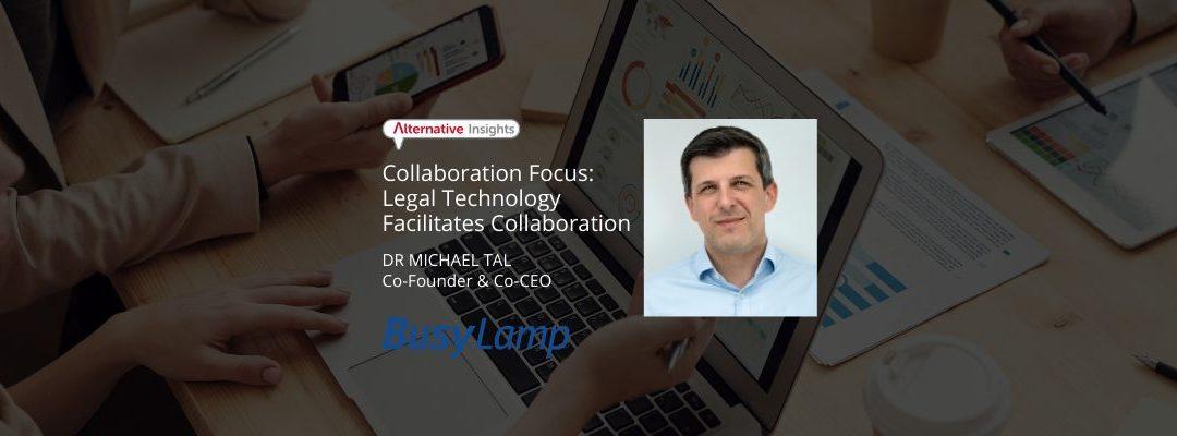 Collaboration Focus: Legal Technology Facilitates Collaboration