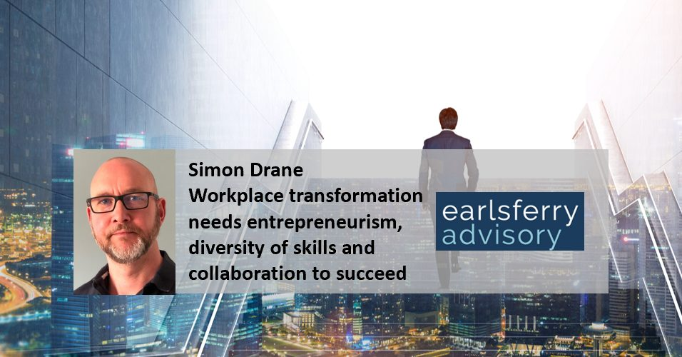 Workplace transformation needs entrepreneurism, diversity of skills and collaboration to succeed