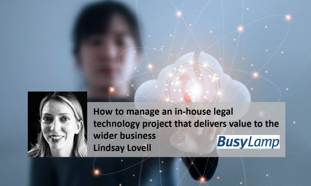 How to manage an in-house legal technology project that delivers value to the wider business