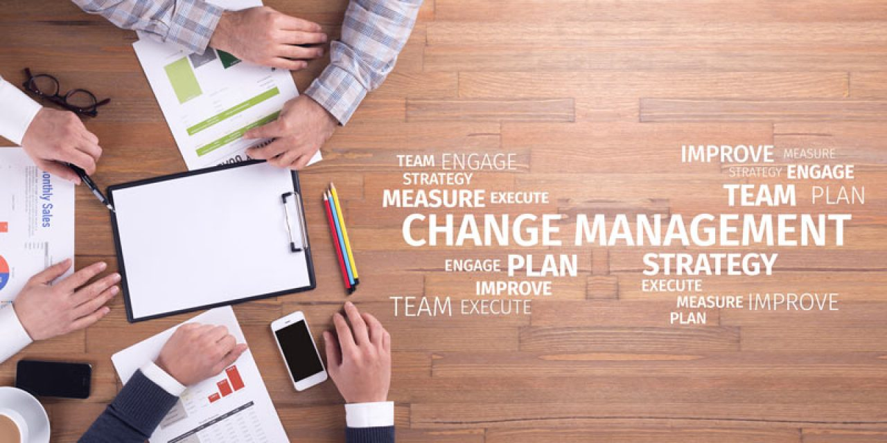 Change management should be a cornerstone of transformation