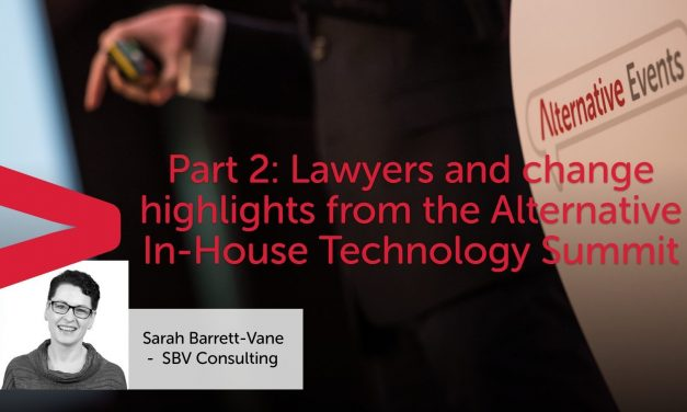 Part 2: Lawyers and change – highlights from the Alternative In-House Technology Summit