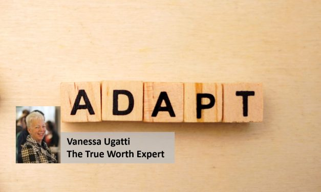 Alternative Insights: a word from The True Worth Expert… What are you willing to adapt so you can continue to grow?