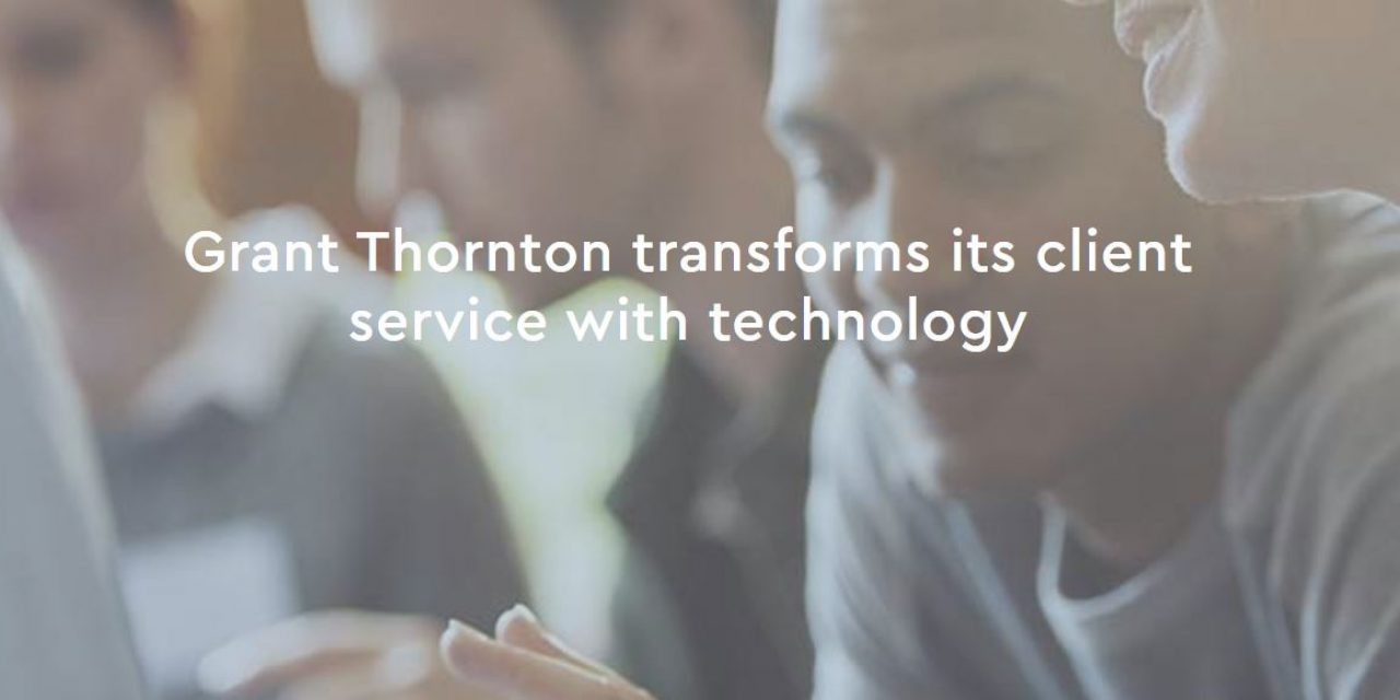 Grant Thornton transforms its client service with technology
