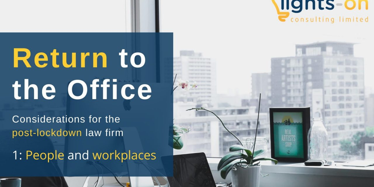 Return to the Office – considerations for the post-lockdown law firm