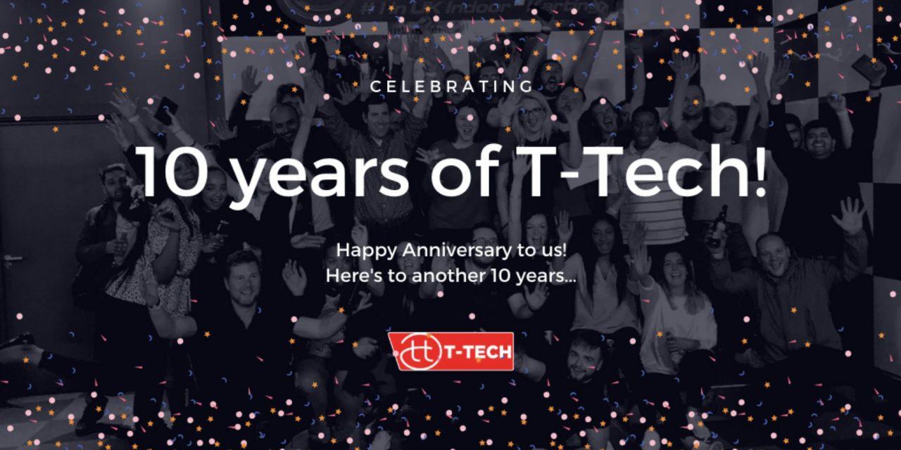T-Tech celebrate 10 year anniversary