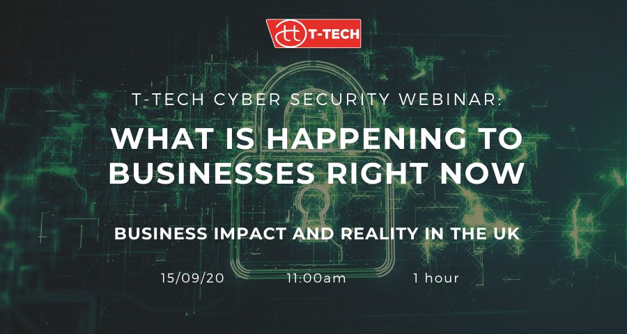 Cyber security webinar: What is happening to business right now: Impact and reality in the UK