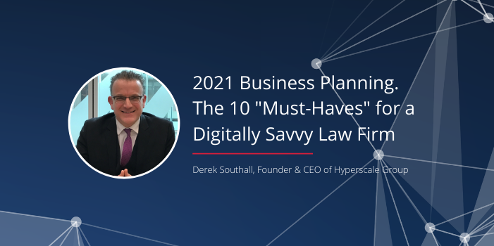 "2021 Business Planning. The 10 ""Must-Haves"" for a Digitally Savvy Law Firm"
