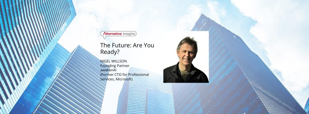 The Future: Are You Ready? Thoughts from Nigel Willson