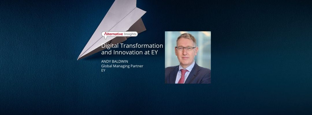 Digital Transformation and Innovation at EY with Andy Baldwin, Global Managing Partner