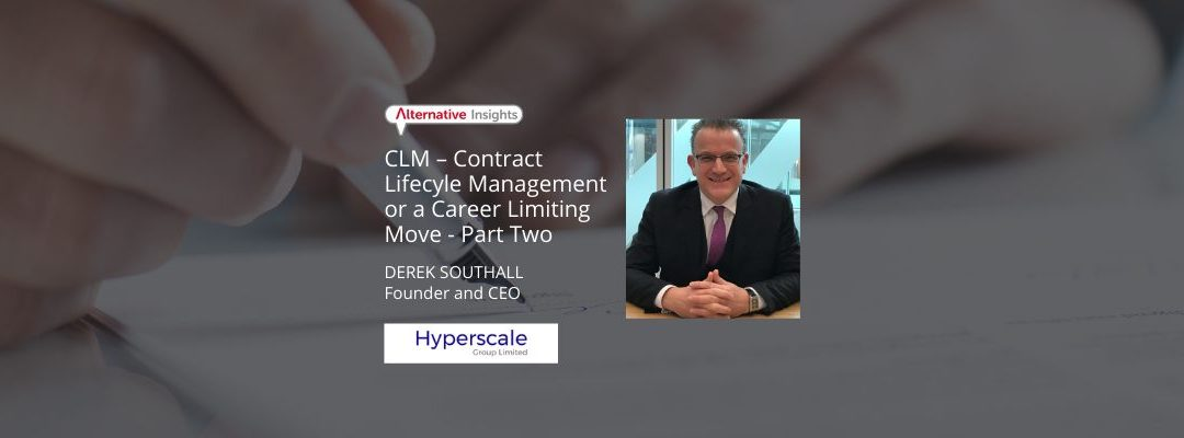 CLM – Contract Lifecyle Management or a Career Limiting Move – Part Two