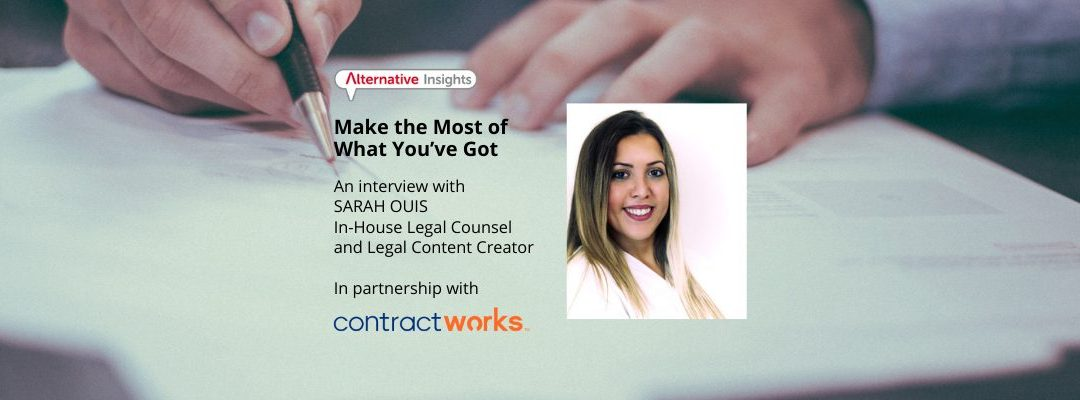 Make the Most of What You've Got: An Interview with Sarah Ouis, In-House Legal Counsel and Legal Content Creator