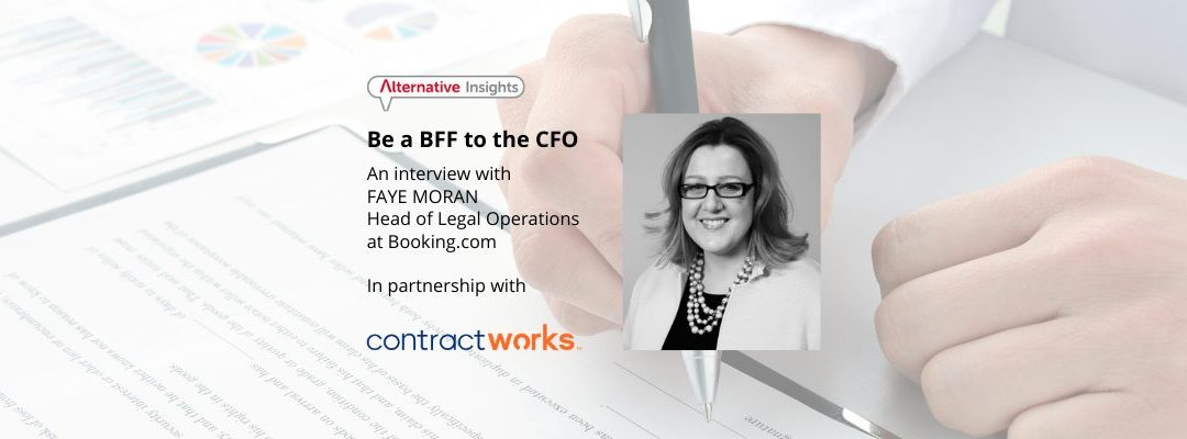Be a BFF to the CFO: An Interview with Faye Moran, Head of Legal Operations at Booking.com