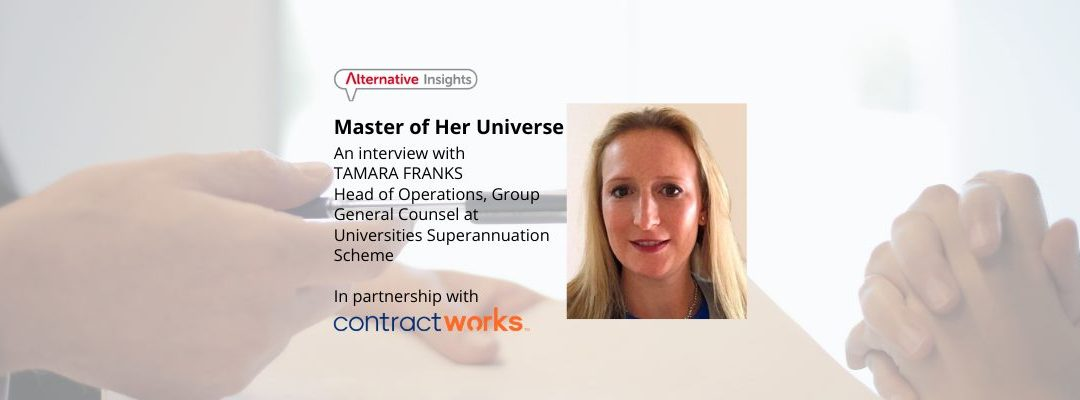 Master of Her Universe: An Interview with Tamara Franks, Head of Operations, Group General Counsel at Universities Superannuation Scheme