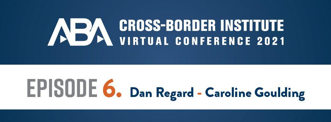 ABA Cross-Border Institute – Dan Regard and Caroline Goulding